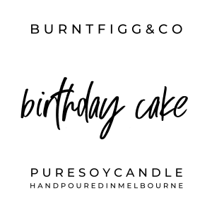 BURNT FIGG & CO | Pure Soy Birthday Cake